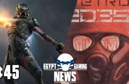 الحلقة 45 من EGN – لعبة Metro 2035 و تفاصيل اكتر عن Mass Effect Andromeda