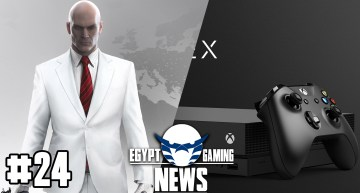 الحلقة 24 من EGN – اداء الـ Xbox One X و استقلال مطور سلسلة Hitman