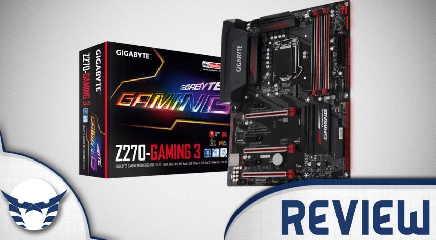 مراجعة لوحة Gigabyte Z270 Gaming 3