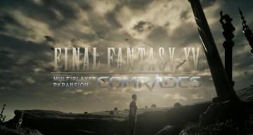 تاجيل موعد اصدار اضافة Comrades التعاونية للعبة Final Fantasy XV