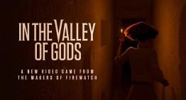 مطوري Firewatch يكشفوا عن لعبتهم القادمة In the Valley of Gods خلال حفل The Game Awards 2017