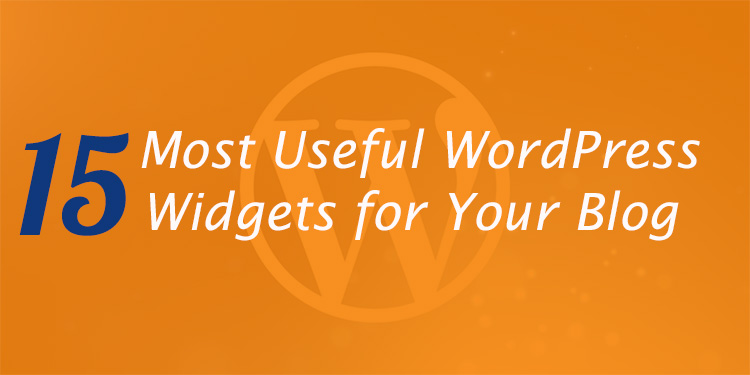 15 Most Useful WordPress Widgets for Your Blog