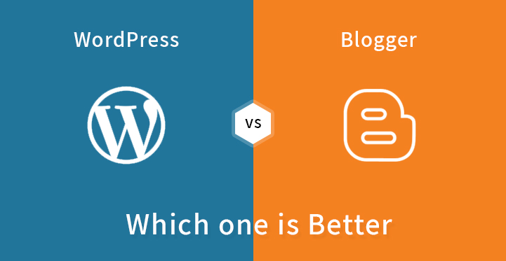 Which One Is Better? Blogger Vs Wordpress