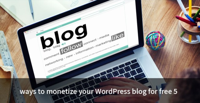 5-ways-to-monetize-your-WordPress-blog-for-free