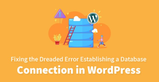 Fixing the Dreaded Error Establishing a Database Connection in WordPress