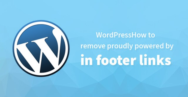 How to remove proudly powered by WordPress in footer links