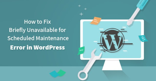 Briefly Unavailable for Scheduled Maintenance Error in WordPress