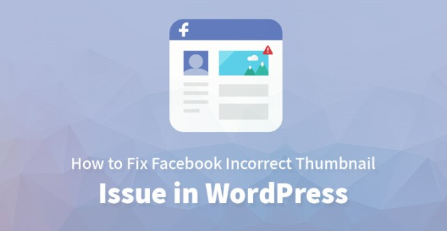 Fix Facebook Incorrect Thumbnail Issue in WordPress