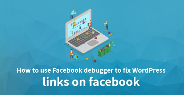 How to use Facebook debugger to fix WordPress links on facebook