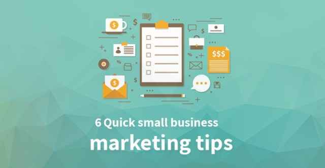 6 Quick small business marketing tips