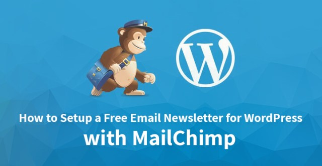 Setup a Free Email Newsletter for WordPress with MailChimp