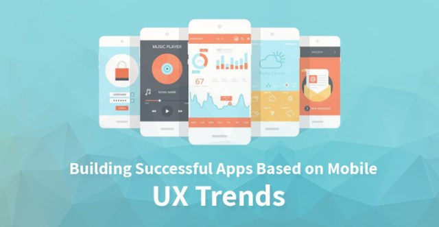 Building Successful Apps Based on Mobile UX Trends