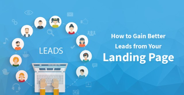 How to Gain Better Leads from Your Landing Page
