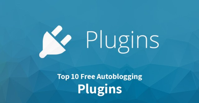 Free Auto blogging Plugins