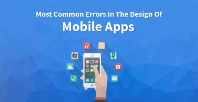 Most Common Errors In The Design Of Mobile Apps