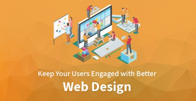 Keep Your Users Engaged with Better Web Design