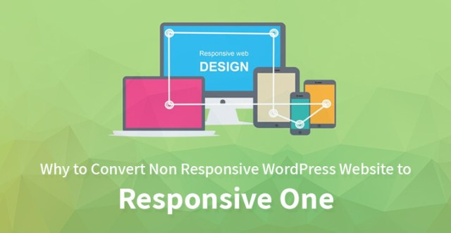 Why to Convert Non Responsive WordPress Website to Responsive One