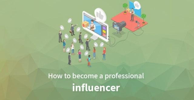 become a professional influencer