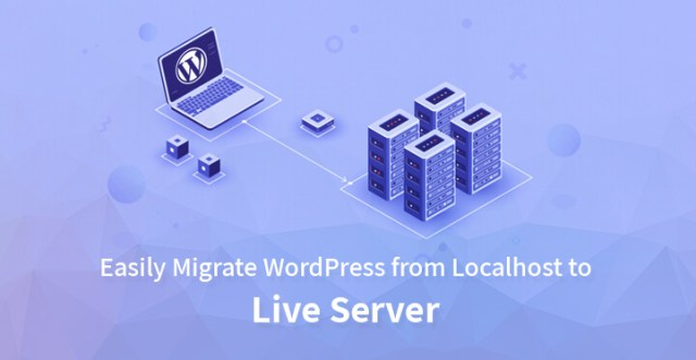 Easily Migrate WordPress from Localhost to Live Server