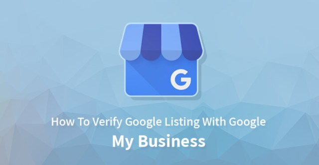 How To Verify Google Listing With Google My Business