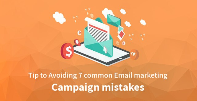 Tip to Avoiding 7 common Email marketing Campaign mistakes