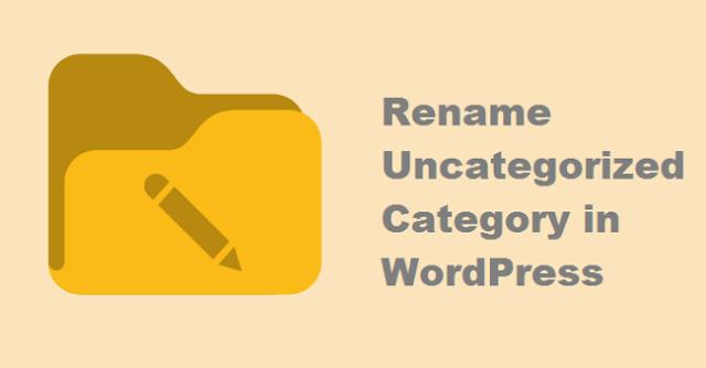 Rename Uncategorized Category