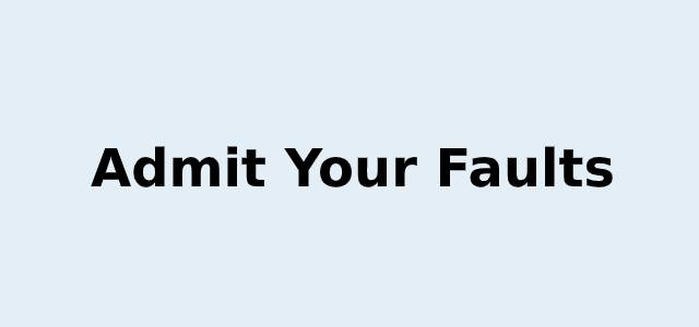 Admit your faults
