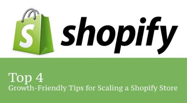 Top 4 Growth-Friendly Tips for Scaling a Shopify Store