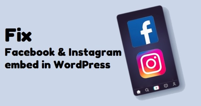fix Facebook & Instagram embed