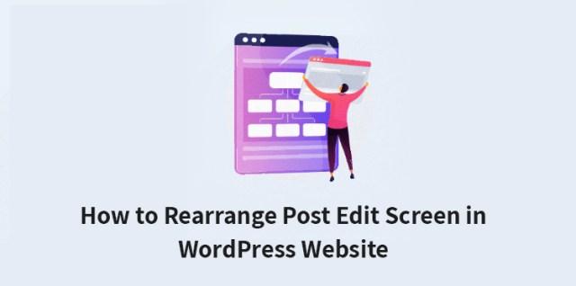 Rearrange Post Edit Screen in WordPress