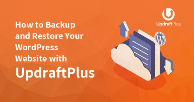 How to Backup and Restore Your WordPress Website With UpdraftPlus