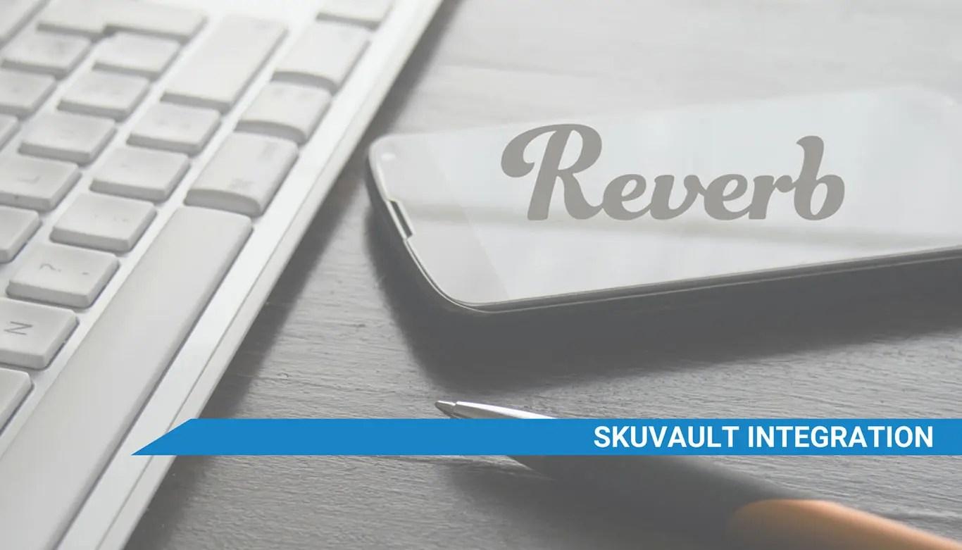 SkuVault WMS Reverb integration