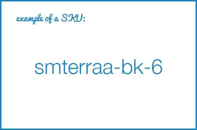 "example of an SKU that says ""smterraa-bk-6"""