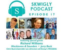 Skwigly Animation Podcast #17 – Richard Williams, Mackinnon & Saunders, Jerry Beck, Chris Buck and Jennifer Lee
