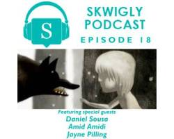 Skwigly Animation Podcast #18 – Daniel Sousa, Amid Amidi and Jayne Pilling