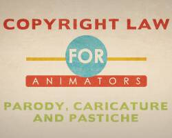 Copyright Law for Animators: Parody, Caricature, and Pastiche