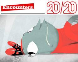 Encounters 20/20: Part Three