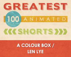 100 Greatest Animated Shorts / A Colour Box / Len Lye