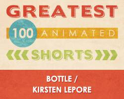 100 Greatest Animated Shorts / Bottle / Kirsten Lepore