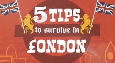 5 Tips to Survive in London