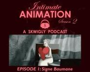 Intimate Animation (Season 2) #1 – Signe Baumane