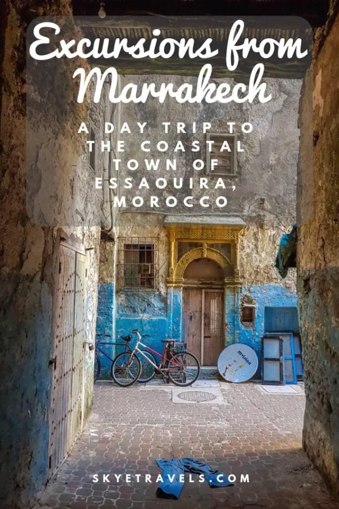 vMarrakech Excursions_ A Day Trip to the Coastal Town of Essaouira, Morocco Pin