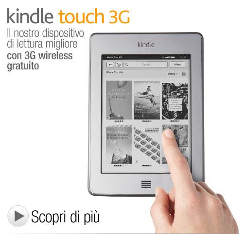 """Kindle Touch 3G: dispositivo di lettura Wi-Fi + 3G gratuito, schermo touch da 6"""" a inchiostro elettronico, il 3G funziona in tutto il mondo"""