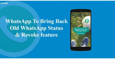 WhatsApp To Bring Back Old WhatsApp Status & Revoke feature