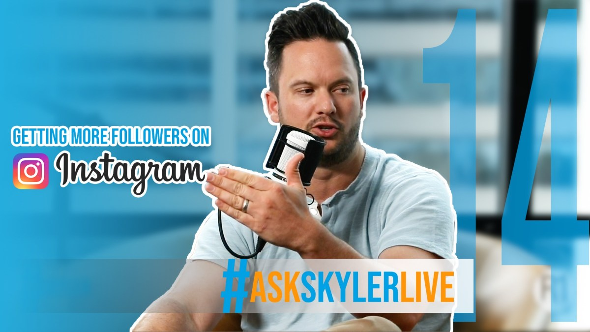 #AskSkylerLive 14 | Setting Achievable Goals, Taking Risks & Getting more Instagram Followers