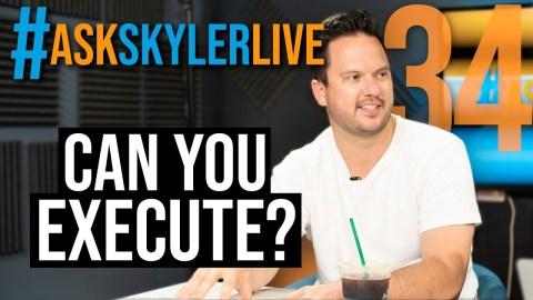 Ask Skyler Live 34