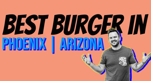 Best Burger in Phoenix