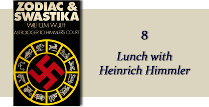 Zodiac & Swastika by Wilhelm Wulff: Chapter Eight - Lunch with Heinrich Himmler