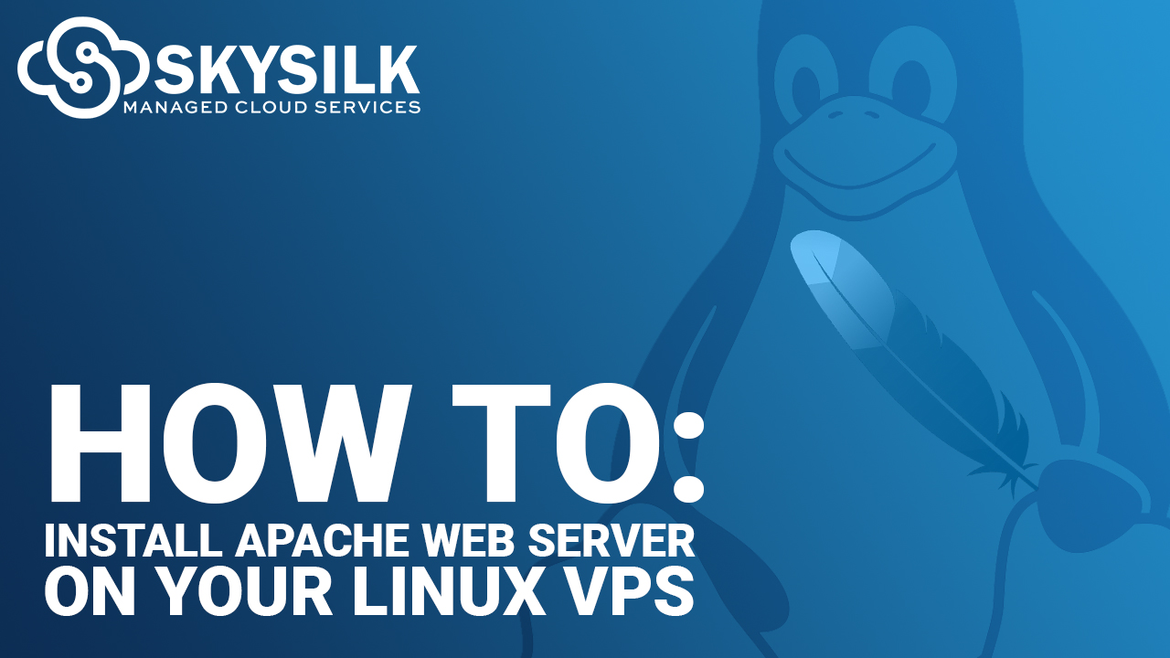 How To Install Apache Web Server on Your Linux VPS
