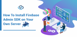 How to Install Firebase Admin SDK on Your Own Server